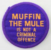 Muffin the Mule is Not a Criminal Offence - Woven Patch